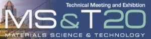 Materials Science & Technology (MS&T) 2020 @ David L. Lawrence Convention Center | Pittsburgh | Pennsylvania | United States