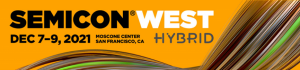 Semicon West 2021 @ Moscone Center | San Francisco | California | United States