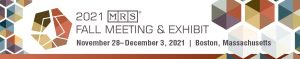 MRS Fall Meeting & Exhibit 2021 @ Boston Hynes Convention | Boston | Massachusetts | United States